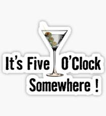 Es ist fünf Uhr irgendwo Sticker