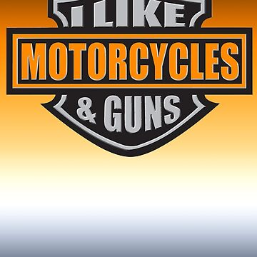 Motorcycles and Guns by jdamelio