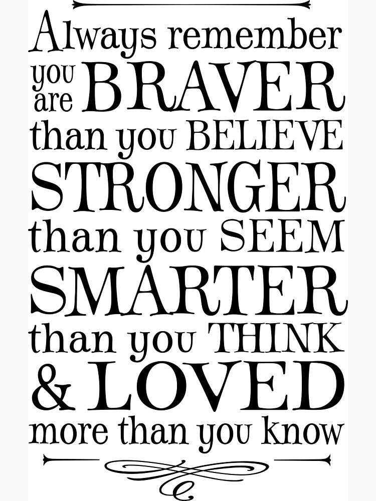You are braver than you believe by Adonnaiguana