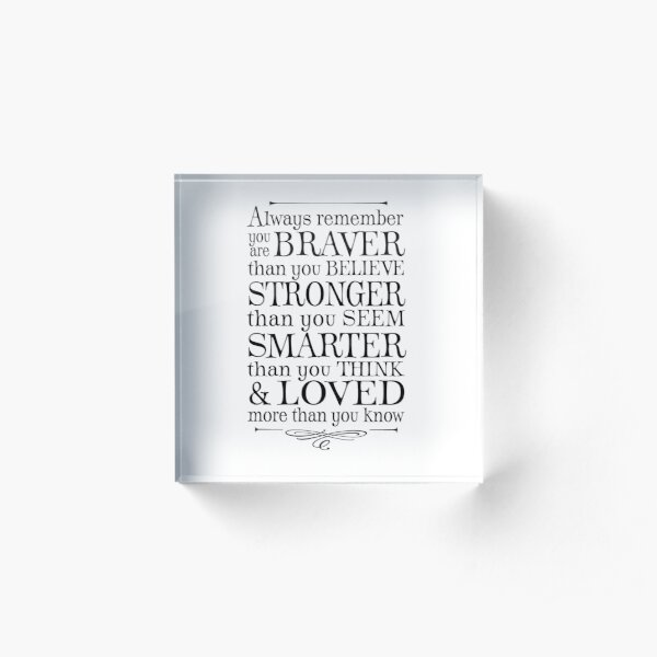 You are braver than you believe Acrylic Block