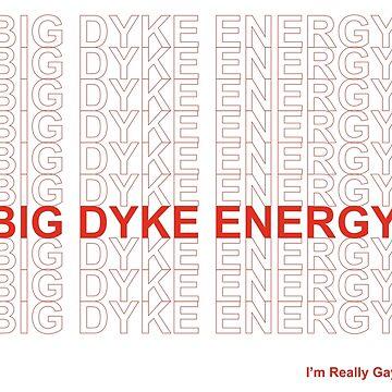 Big Dyke Energy by lavenderhearts