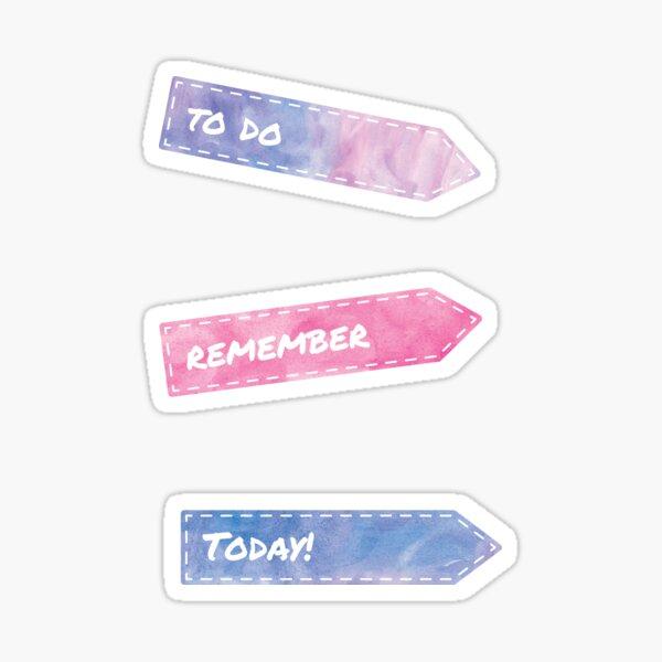 Remember to stick...  Sticker