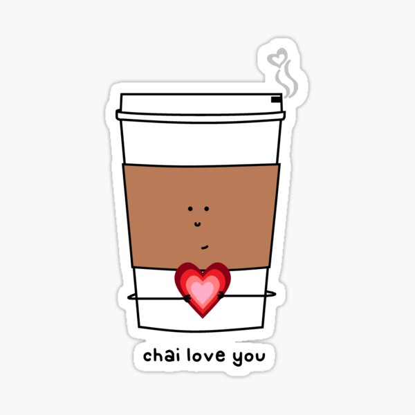 chai love you Sticker