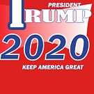 Trump 2020 Shirt Keep America Great T-Shirt Reelect President Donald Trump by wicala