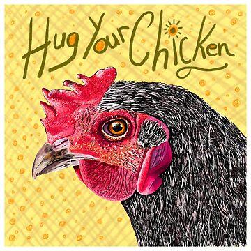 Hug Your Chicken by macduffstudio