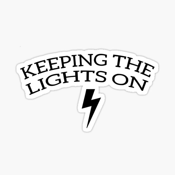 Keeping the Lights On Sticker