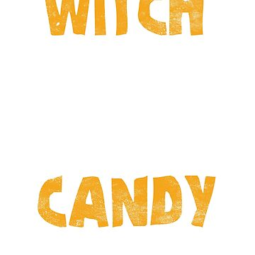 Witch Better Have My Candy Halloween Gift by EcoKeeps