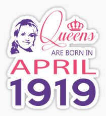 It's My Birthday 99. Made In April 1919. 1919 Gift Ideas. Sticker