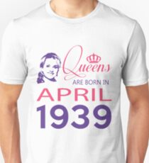 It's My Birthday 79. Made In April 1939. 1939 Gift Ideas. Unisex T-Shirt