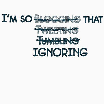 I'm so bl----tw--tumbl-- ignoring that by Rocketpilot