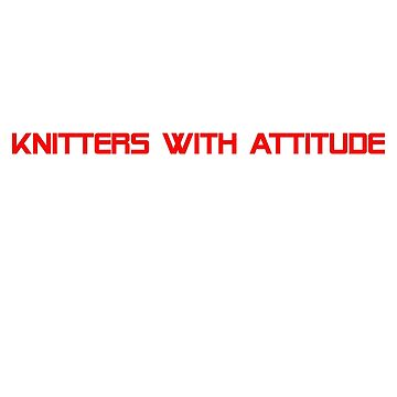 KWA Knitters With Attitude by jamescrowe1987