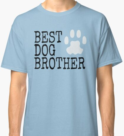 Funny Best Dog Brother T-Shirt with a Paw Print Classic T-Shirt