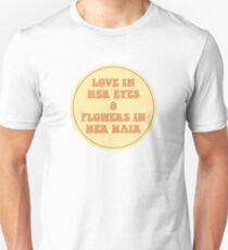 LOVE IN HER EYES & FLOWERS IN HER HAIR  Unisex T-Shirt
