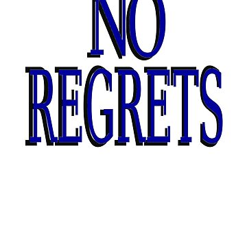 NO REGRETS by herbd