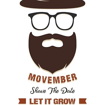 Movember shave the date let it grow by Lunaco