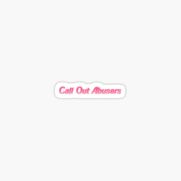 Call Out Abusers Sticker