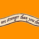 You are stronger than you think by AAA-Ace