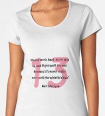 29630220c1b Alex Morgan Quote Premium Scoop T-Shirt