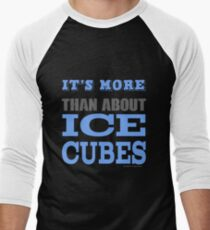More than About Ice Cubes  Men's Baseball ¾ T-Shirt