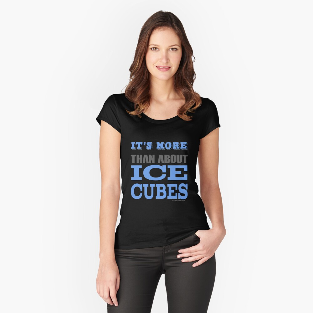More than About Ice Cubes  Women's Fitted Scoop T-Shirt Front