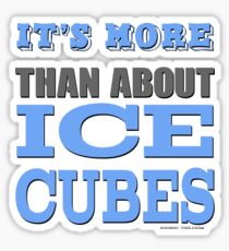 More than About Ice Cubes  Sticker
