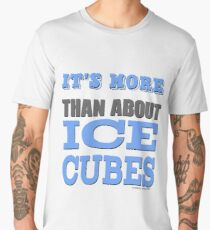 More than About Ice Cubes  Men's Premium T-Shirt