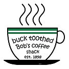 buck toothed Bob's coffee shack by kj dePace'
