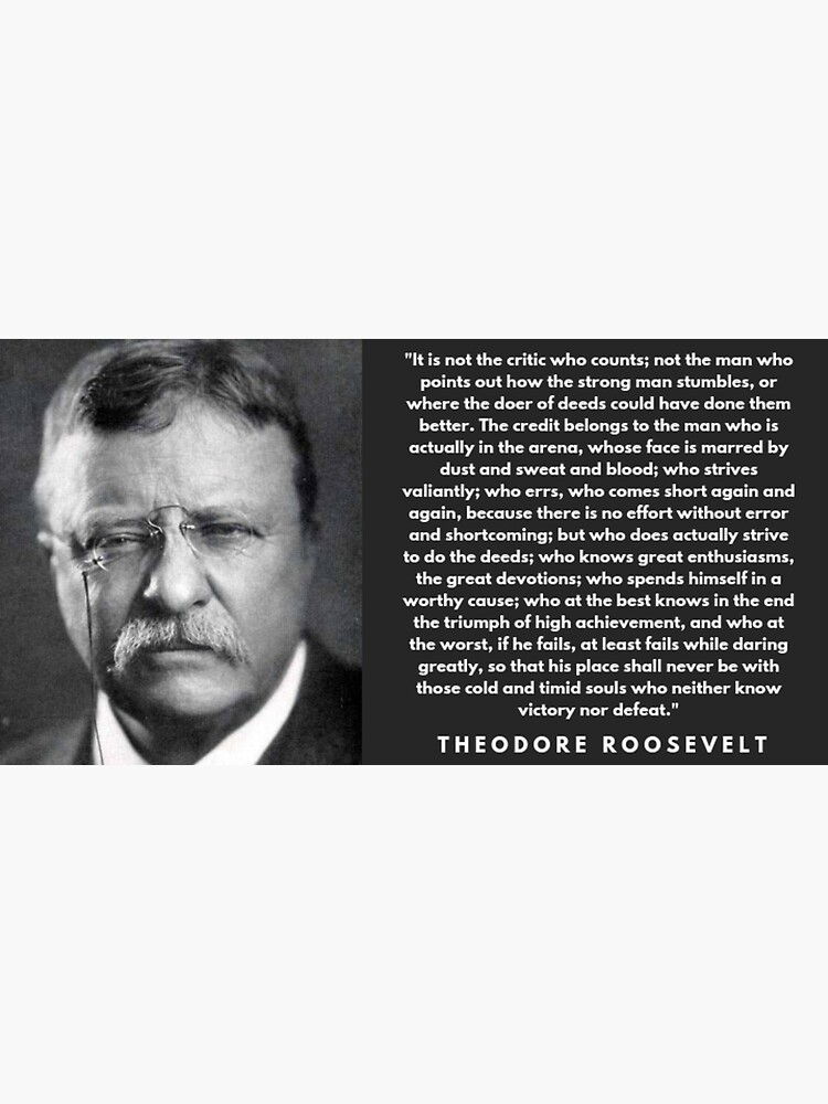 The Man In The Arena Theodore Roosevelt  by historicalstuff