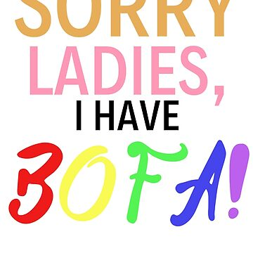 SORRY LADIES, I HAVE BOFA by MatchaTelly