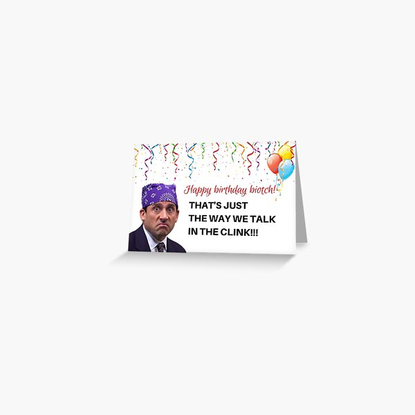 The Office, Michael, Scott, That's just the way we talk in the clink, Memes, Gifts, Presents, Party, Ideas, Good vibes, Cool, Puns, Rude, Offensive Greeting Card