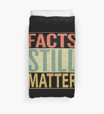 Facts Still Matter Duvet Cover