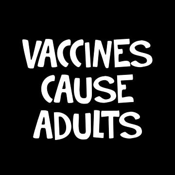 Vaccines cause adults by allthetees