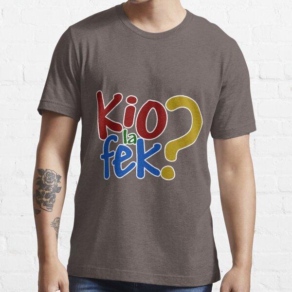 Kio la fek? - What the heck? in Esperanto Essential T-Shirt