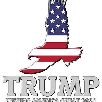 TRUMP - Keeping America Great 2020 - Patriotic American Eagle by AltrusianGrace