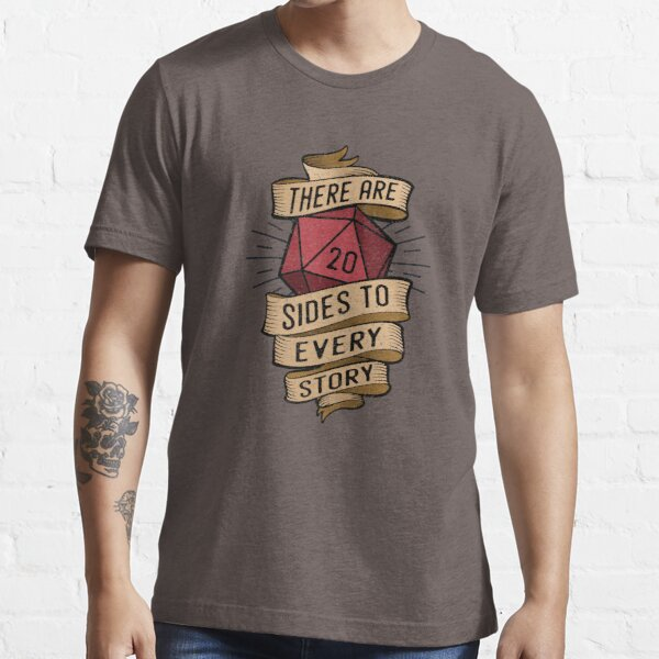 20 sides to every story Essential T-Shirt