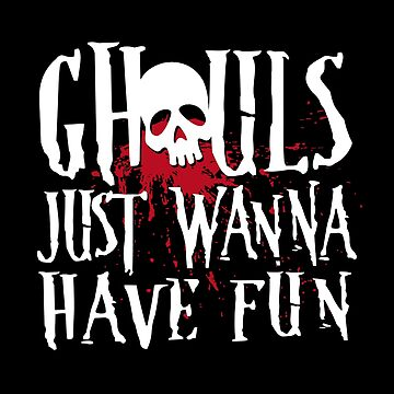Ghouls just wanna have fun by ninthstreet