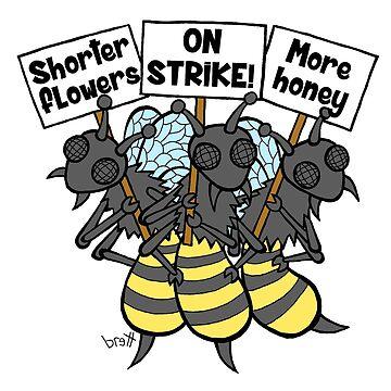 Bees On Strike by bgilbert