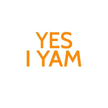 Yes I Yam by coolfuntees