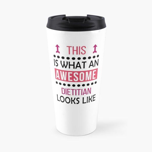 Dietitian Awesome Looks Birthday Christmas Funny  Travel Mug