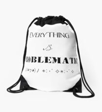 Everything is problematic Drawstring Bag