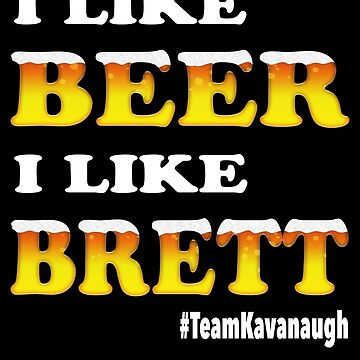 Brett Kavanaugh I Like Beer by Bullish-Bear