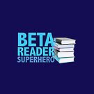 Beta Reader Superhero (Books) by Belinda Pollard