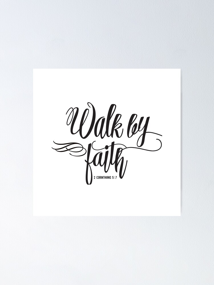 Alternate view of Christian Quote - Walk by Faith Poster