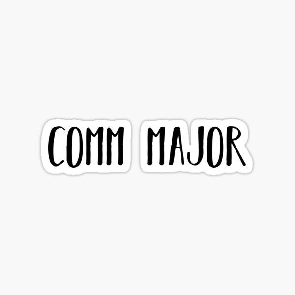 comm major Sticker
