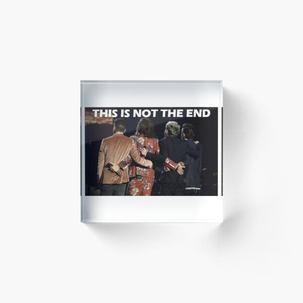 This is not the end - One Direction Acrylic Block
