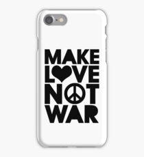 MAKE LOVE NOT WAR iPhone Case/Skin
