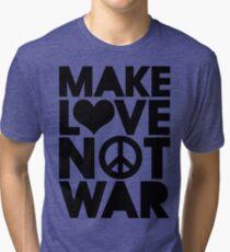 MAKE LOVE NOT WAR Tri-blend T-Shirt
