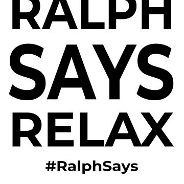 Ralph Says Relax Retro Fun (Design Day 275) by TNTs