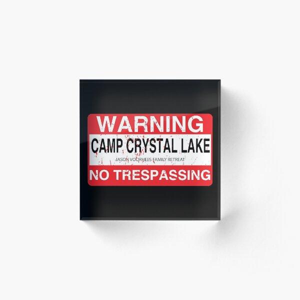 Cam Crystal Lake no trespassing Acrylic Block