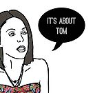 It's about Tom by kaillustration
